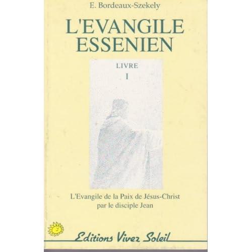 L'Evangile essénien de la paix : Tome 1, L'évangile de la paix de Jésus-Christ par le disciple Jean
