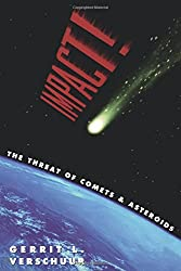 Impact!: The Threat of Comets & Asteroids: The Threat of Comets and Asteroids