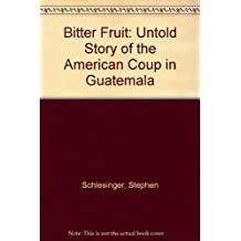 Bitter Fruit: Untold Story of the American Coup in Guatemala