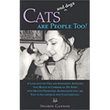 Cats and Dogs are People Too! (Look Into the Vile and Insensitive Attitudes That Result in) by Sharon Gannon (1999-06-01)