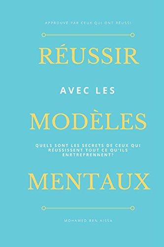 Réussir avec les modèles mentaux par Mohamed BEN AISSA
