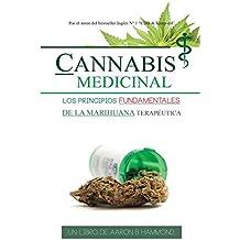 Cannabis Medicinal: Los principios Fundamentales de la marihuana terapéutica