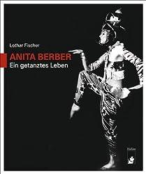 ANITA BERBER: Ein getanztes Leben