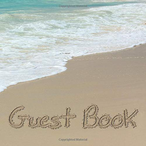 Guest Book: Words Written in Sand Beach Sign in Book - Surf Writing Memory Book for Beach House, Wedding, Baby Shower, Birthday Party, Vacation Rental ... Comments in and Lines for Name and Address