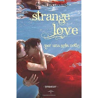 Strange Love: - Per Una Sola Notte -