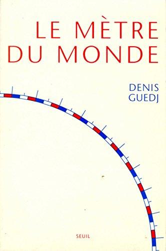 Le mètre du monde par Denis Guedj