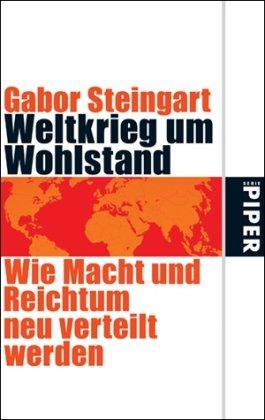 Weltkrieg um Wohlstand: Wie Macht und Reichtum neu verteilt werden