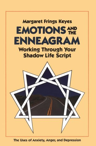 Emotions and the Enneagram: Working Through Your Shadow Life Script