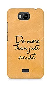 AMEZ do more than just exist Back Cover For Huawei Honor Bee