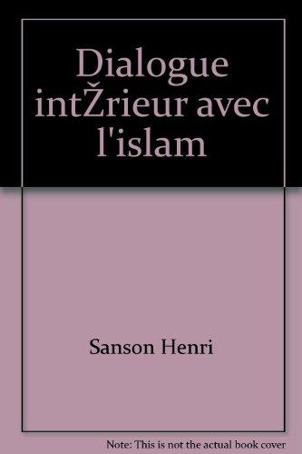Dialogue intérieur avec l'islam par Henri Sanson