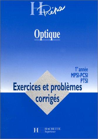 OPTIQUE 1ERE ANNE MPSI-PCSI PTSI. Exercies et problèmes corrigés par Collectif