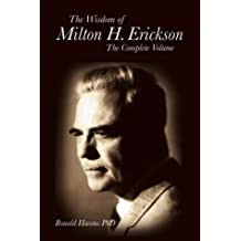 The Wisdom of Milton H. Erickson