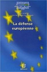 La défense européenne : Colloque du vendredi 1er février 2002 (Lyon) organisé avec le concours de l'Université Jean Moulin Lyon 3, du Conseil Général du Rhône et de la Ville de Lyon
