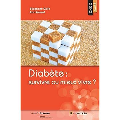 Diabète : survivre ou mieux vivre ?