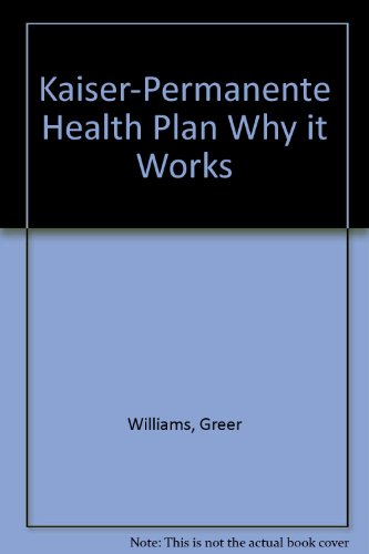 kaiser-permanente-health-plan-why-it-works