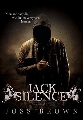 Jack Silence: Niemand sagt dir, wie du ihn vergessen kannst von [Brown, Joss]