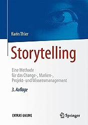 Storytelling: Eine Methode für das Change-, Marken-, Projekt- und Wissensmanagement
