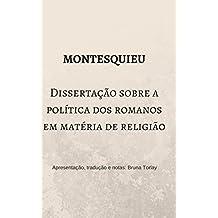Dissertação sobre a política dos romanos em matéria de religião: Tradução, apresentação e notas: Bruna Torlay (Coleção Leituras cruzadas Livro 1) (Portuguese Edition)