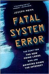 Fatal System Error Publisher: PublicAffairs