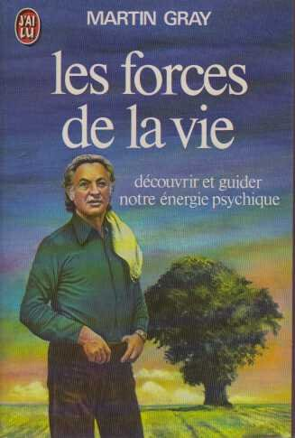 Les Forces De La Vie, Dcouvrir et guider notre nergie psychique