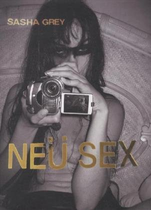 Neu Sex by Sasha Grey (2011-04-29)