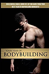 Your Year Of Bodybuilding: Get BIG gains from your next training year by James Atkinson (2013-10-10)