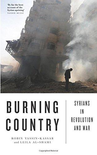 Burning Country: Syrians in Revolution and War por Robin Yassin-Kassab