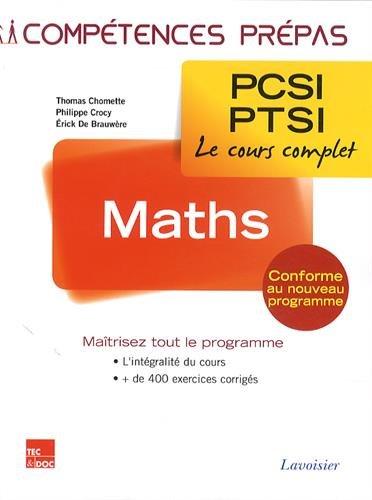 Maths 1re année PCSI-PTSI par Thomas Chomette, Philippe Crocy, Erick de Brauwère