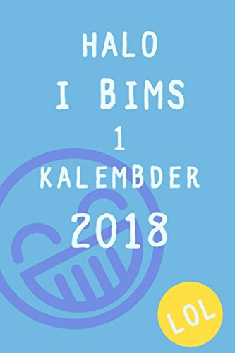 Halo  I bims 1 Kalembder 2018 LOL: Krass gut vong Plan her