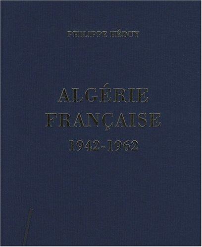 Algérie française 1942-1962