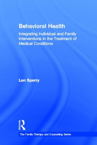 Behavioral Health: Integrating Individual and Family Interventions in the Treatment of Medical Conditions (Family Therapy and Counseling)