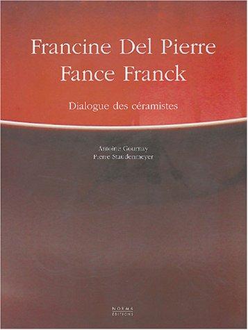 Francine Del Pierre et Fance Franck : Dialogue des cramistes