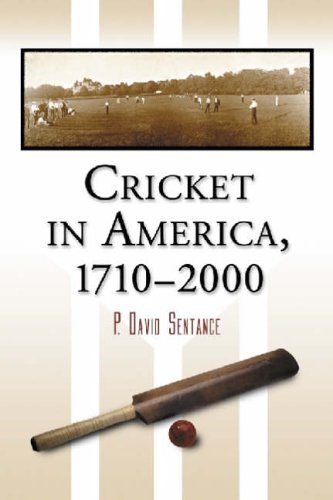 Cricket in America, 1710-2000 por P. David Sentance