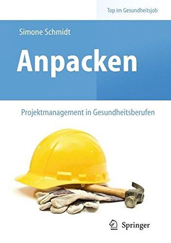 Anpacken - Projektmanagement in Gesundheitsberufen (Top im Gesundheitsjob)