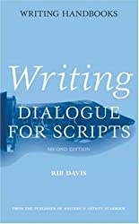 Writing Dialogue For Scripts 2nd Edition (Writing Handbooks)