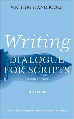 Writing Dialogue for Scripts (Writing Handbooks) por Rib Davis