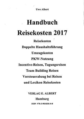 Handbuch Reisekosten 2017: Reisekosten, doppelte Haushaltsführung, Pkw-Nutzung, Vorsteuerabzug