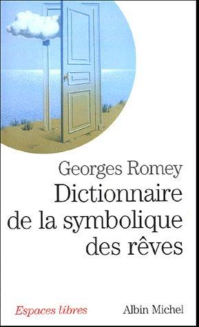 Dictionnaire de la symbolique des rêves par Georges Romey