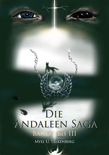 Die Andaleen Saga: Band I bis III