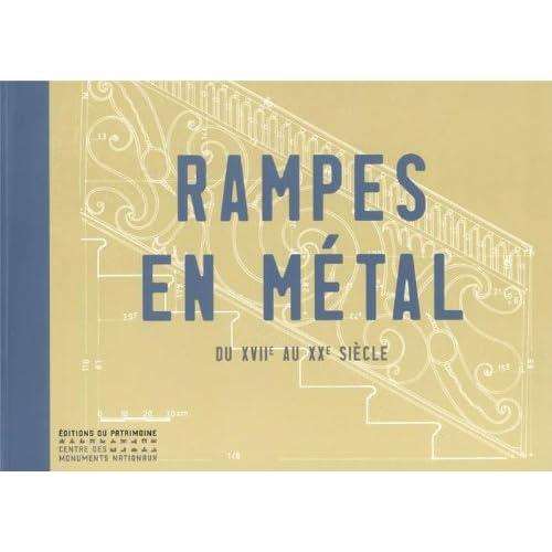 Rampes en métal. XVIIe-XXe siècle