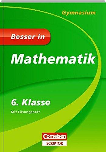 Besser in Mathematik - Gymnasium 6. Klasse - Cornelsen Scriptor (Cornelsen Scriptor - Besser in)
