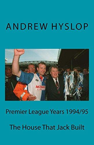premier-league-years-1994-95-the-house-that-jack-built