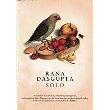 [Solo] (By: Rana Dasgupta) [published: March, 2009]