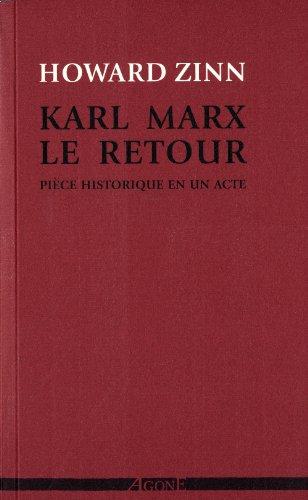 Karl Marx, le retour : Pice historique en un acte