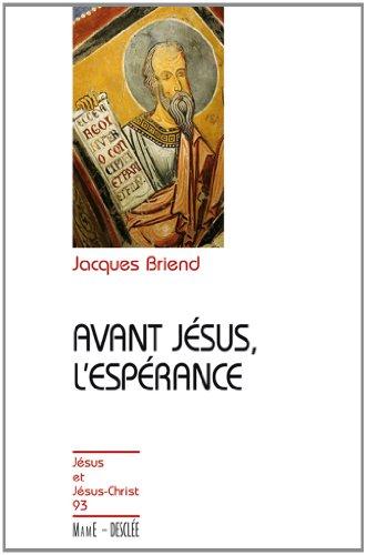 Avant Jésus, l'espérance (Jésus et Jésus-Christ t. 93) par Jacques Briend