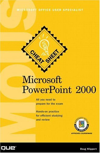 Microsoft PowerPoint 2000: Microsoft Office User Specialist (Cheat Sheet S.)