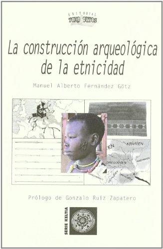 Construccion arqueologica de la etnicidad, la por Manuel Alberto Fernandez