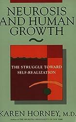 Neurosis & Human Growth - The Struggle Toward Self-Realization Rev