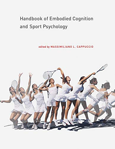 Handbook of Embodied Cognition and Sport Psychology (The MIT Press)