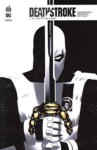 Deathstroke Rebirth, Tome 5 : La chute de Slade par Collectif